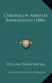 Chronicon Abbatiae Rameseiensis (1886) by William Dunn Macray