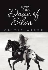 The Dawn of Silva by Olivia Wilde