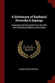 A Dictionary of Kashmiri Proverbs & Sayings by James Hinton Knowles image