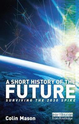 A Short History of the Future by Colin Mason