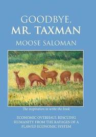 Goodbye, Mr. Taxman by Moose Saloman image