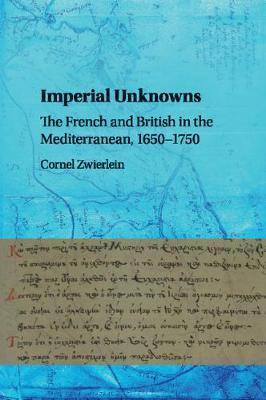 Imperial Unknowns by Cornel Zwierlein