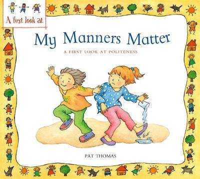 Politeness: My Manners Matter by Lesley Harker