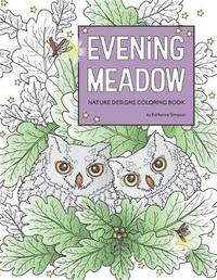 Evening Meadow Nature Designs Coloring Book by Katherine Simpson