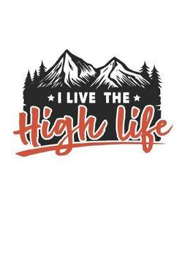 I live the High Life by Values Tees