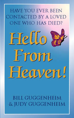 Hello from Heaven: Proof That Life and Love Continue After Death by Bill Guggenheim image