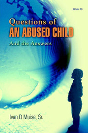 Questions of an Abused Child by Ivan D Muise Sr image