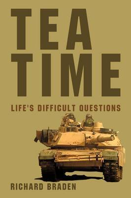 Tea Time: Life's Difficult Questions by Braden Richard Braden image