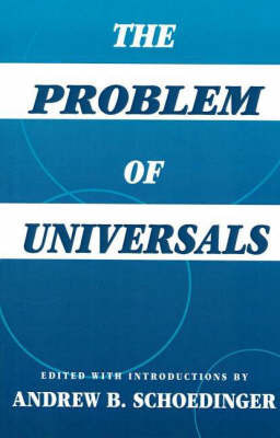 The Problem Of Universals by Andrew B. Schoedinger