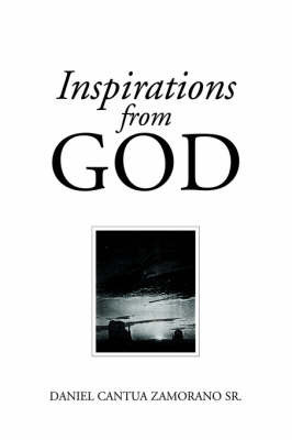 Inspirations from God by Daniel Cantua Samorano, Sr