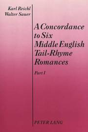 Concordance to Six Middle English Tail-Rhyme Romances by Karl Reichl