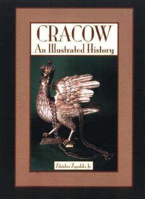 Cracow: An Illustrated History by Zdzislaw Zygulski image