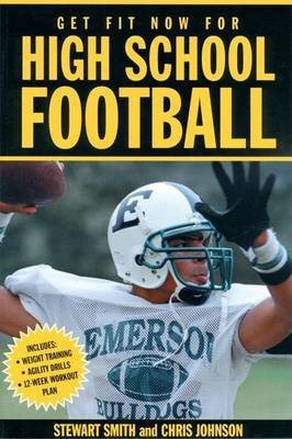 Get Fit Now for High School Football by Stew Smith