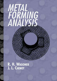 Metal Forming Analysis by R.H. Wagoner
