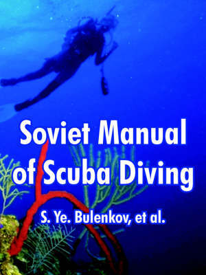 Soviet Manual of Scuba Diving by S. Ye. Bulenkov