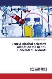 Benzyl Alcohol Selective Oxidation Via In-Situ Generated Oxidants by Santonastaso Marco