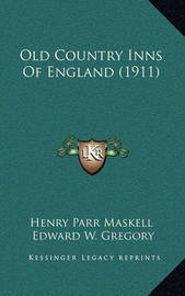 Old Country Inns of England (1911) by Edward W Gregory