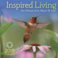Inspired Living 2018 Wall Calendar by Wayne Dyer