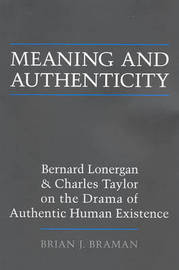 Meaning and Authenticity by Brian J. Braman