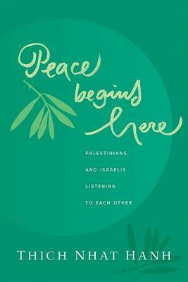 Peace Begins Here by Thich Nhat Hanh image