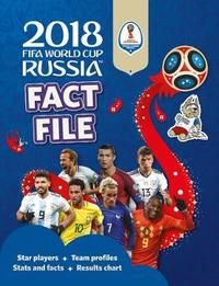2018 FIFA World Cup Russia (TM) Fact File by Kevin Pettman
