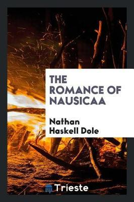 The Romance of Nausicaa by Nathan Haskell Dole