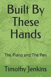 Built by These Hands by Timothy Jenkins