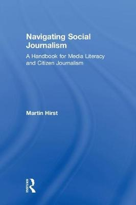 Navigating Social Journalism by Martin Hirst image