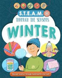 STEAM through the seasons: Winter by Anna Claybourne