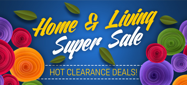 Home & Living Super Sale!