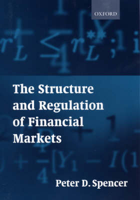 The Structure and Regulation of Financial Markets by Peter D. Spencer image