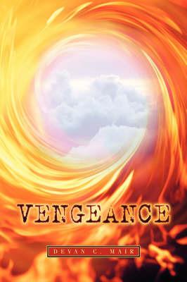 Vengeance by Devan, C Mair