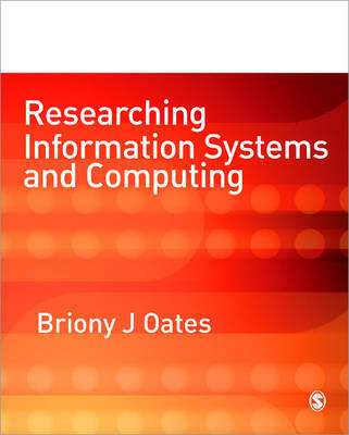 Researching Information Systems and Computing by Briony J. Oates
