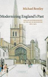 Modernizing England's Past by Michael Bentley image