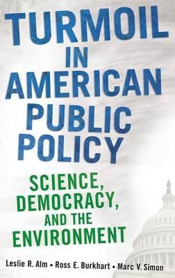 Turmoil in American Public Policy by Leslie R Alm