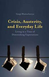Crisis, Austerity, and Everyday Life by Gargi Bhattacharyya image