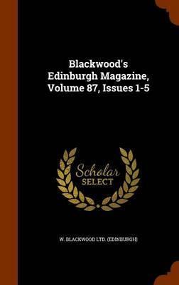 Blackwood's Edinburgh Magazine, Volume 87, Issues 1-5 image