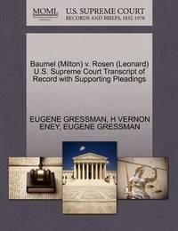 Baumel (Milton) V. Rosen (Leonard) U.S. Supreme Court Transcript of Record with Supporting Pleadings by Eugene Gressman