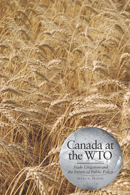 Canada at the WTO by Marc D Froese