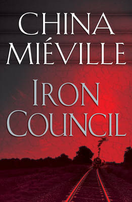 Iron Council by China Mieville image