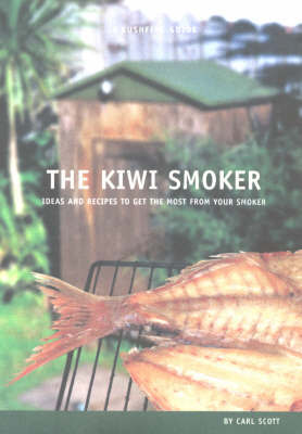 The Kiwi Smoker: Ideas and Recipes to Get the Most from Your Smoker by Scott Carl image