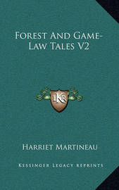 Forest and Game-Law Tales V2 by Harriet Martineau