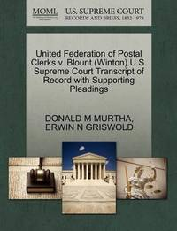 United Federation of Postal Clerks V. Blount (Winton) U.S. Supreme Court Transcript of Record with Supporting Pleadings by Donald M Murtha