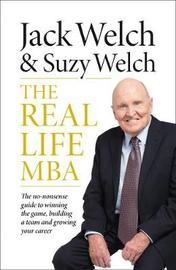 The Real-Life MBA by Jack Welch