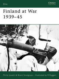 Finland at War 1939-45 by Philip S. Jowett