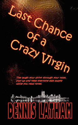 Last Chance of a Crazy Virgin by Dennis Latham image