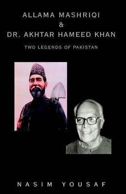 Allama Mashriqi & Dr. Akhtar Hameed Khan by Nasim Yousaf