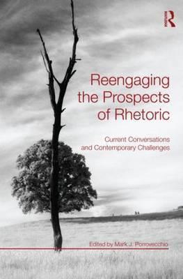 Reengaging the Prospects of Rhetoric