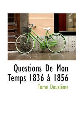 Questions de Mon Temps 1836 1856 by Tome Douzime image