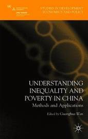 Understanding Inequality and Poverty in China by Guanghua Wan